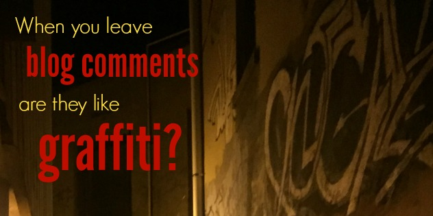 Be a blog commenting champion, not a virtual graffiti artist